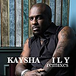 Kaysha I L Y (Remixes)