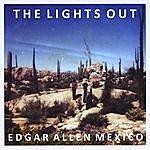 Lights Out Edgar Allen Mexico