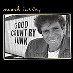 Mark Insley Good Country Junk