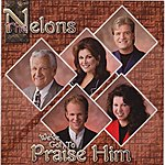 The Nelons We've Got To Praise Him