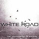 Unkindness Of Ravens White Road (Single)