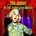 Etta James At Last! Greatest Early Masters