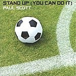 Paul Scott Stand Up (You Can Do It)(Single)