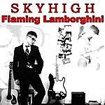 Sky High Flaming Lamborghini (Single)---------------------------