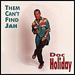Doc Holiday Them Can't Find Jah (Single)