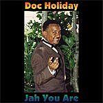 Doc Holiday Jah You Are (Single)