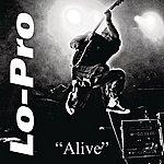 Lo-Pro Alive (Single)