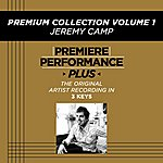 Jeremy Camp Premium Collection Volume 1 (Premiere Performance Plus Track)