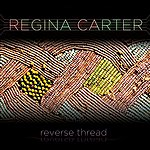 Regina Carter Reverse Thread