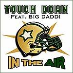 Touchdown In The Air (Feat. Big Daddi)