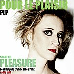 PLP Shame Of Pleasure (Radio Edit)