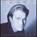 Clay Crosse Time To Believe