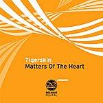 Tigerskin Matters Of The Heart