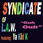 Syndicate Of Law Ouh Ouh (Feat. Ya Kid K) (3-Track Maxi-Single)