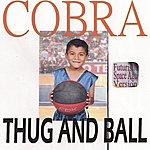 Cobra Thug And Ball (Futuristic Space Age Version)