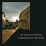 Grayson Hugh An American Record