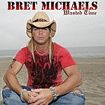 Bret Michaels Wasted Time (Single)