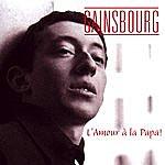 Serge Gainsbourg L'amour À La Papa