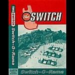 The Switch Switch-O-Rama