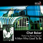 Chet Baker A Man Who Used To Be (Feat. Barney Kessel)