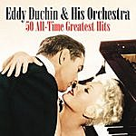 Eddy Duchin & His Orchestra 50 All-Time Greatest Hits