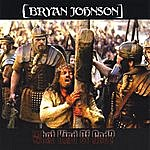Bryan Johnson What Kind Of God?