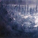 The Bubbles Commuter