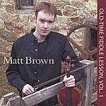 The Matt Brown Old-Time Fiddle Lesson Vol 1