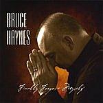 Bruce Haynes Finally Forgave Myself