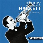 Bobby Hackett At The Jazz Band Ball