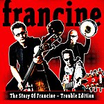 Francine The Story Of Francine - Trouble Edition