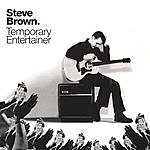Steve Brown Temporary Entertainer