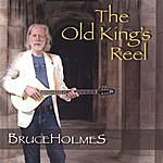 Bruce Holmes The Old King's Reel