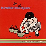 Incredible Force Of Junior Let The World Fall Apart