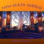Bruce Mitchell New Earth Goddess