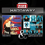 Haddaway Collectors Edition - The Drive / Let's Do It Now