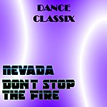 Nevada Don´t Stop The Fire
