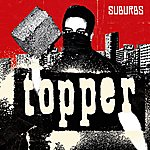 Topper Suburbs (Single)