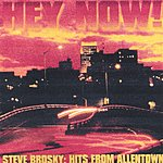 Steve Brosky Hey Now: Hits From Allentown