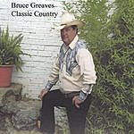 Bruce Greaves Classic Country