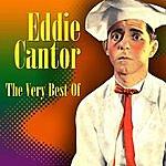 Eddie Cantor The Very Best Of