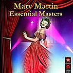 Mary Martin Essential Masters