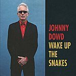 Johnny Dowd Wake Up The Snakes