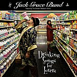 Jack Grace Band Drinking Songs For Lovers