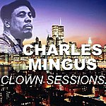 Charles Mingus Clown Sessions