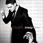 Michael Bublé Crazy Love (Single)