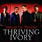 Thriving Ivory Where We Belong (Single)