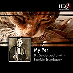 Bix Beiderbecke My Pet