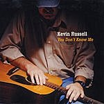 Kevin Russell You Don't Know Me