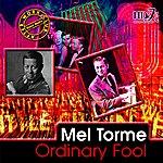 Mel Tormé Ordinary Fool
